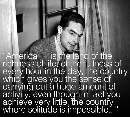 "Image of the young Italo Calvino with quote: ""America … is the land of the richness of life, of the fullness of every hour in the day, the country which gives you the sense of carrying out a huge amount of activity, even though in fact you achieve very little, the country where solitude is impossible."""